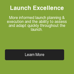 Launch Excellence  More informed launch planning & execution and the ability to assess and adapt  quickly throughout the launch. Learn More